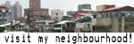 visit my neighbourhood!